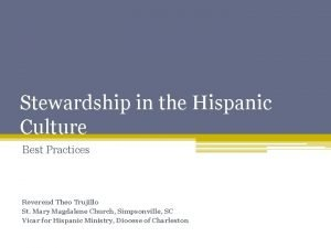 Stewardship in the Hispanic Culture Best Practices Reverend