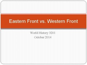 Eastern Front vs Western Front World History 3201