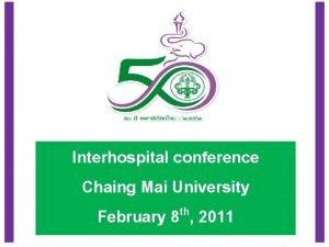Interhospital conference Chaing Mai University th February 8