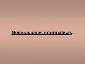 Generaciones informticas 1 era generacin se utilizaban tubos