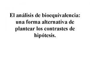 El anlisis de bioequivalencia una forma alternativa de