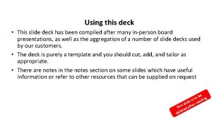 Using this deck This slide deck has been