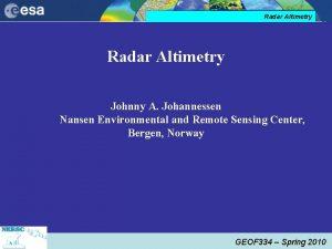 Radar Altimetry Johnny A Johannessen Nansen Environmental and