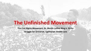 The Unfinished Movement The Civil Rights Movement Dr