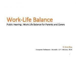 WorkLife Balance Public Hearing Work Life Balance for