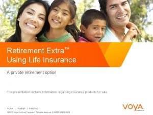 Retirement Extra Using Life Insurance A private retirement