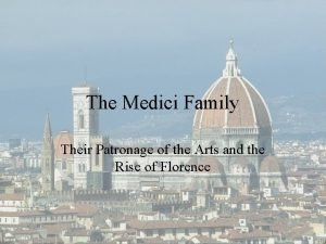The Medici Family Their Patronage of the Arts
