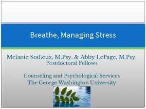 Breathe Managing Stress Melanie Soilleux M Psy Abby