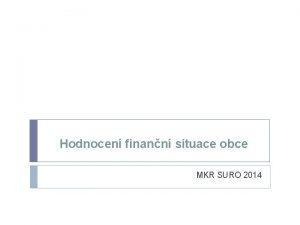 Hodnocen finann situace obce MKR SURO 2014 Finann