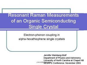 Resonant Raman Measurements of an Organic Semiconducting Single