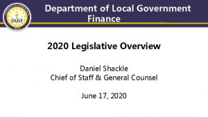 Department of Local Government Finance 2020 Legislative Overview