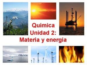 Qumica Unidad 2 Materia y energa Materia Definiciones