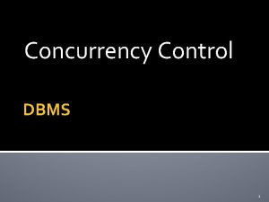 Concurrency Control DBMS 1 IKHTISAR Latar Belakang Concurrency