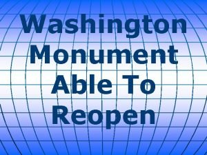 Washington Monument Able To Reopen Americas bestknown obelisk