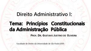Direito Administrativo I Tema Princpios Constitucionais da Administrao