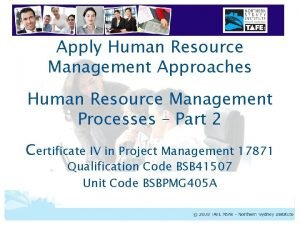 Apply Human Resource Management Approaches Human Resource Management