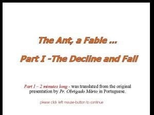 The Ant a Fable or Part I The