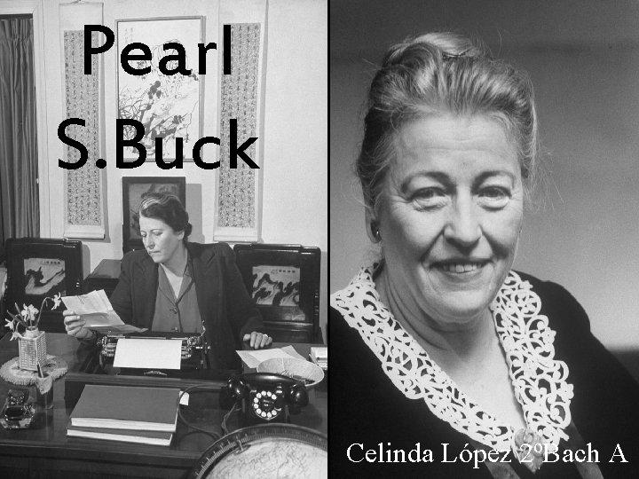 Pearl S Buck Celinda Lpez 2Bach A ndice