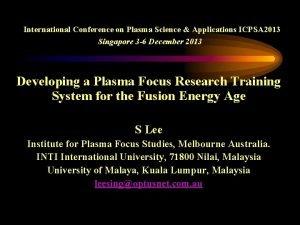 International Conference on Plasma Science Applications ICPSA 2013