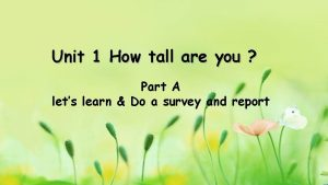 Unit 1 How tall are you Part A