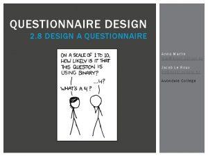 QUESTIONNAIRE DESIGN 2 8 DESIGN A QUESTIONNAIRE Anna