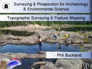 Surveying Prospection for Archaeology Environmental Science Topographic Surveying