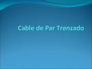 Cable de Par Trenzado El cable de par