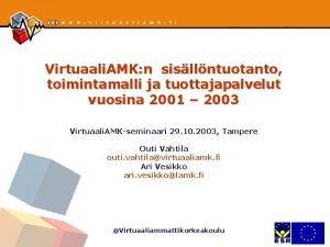Virtuaali AMK n sisllntuotanto toimintamalli ja tuottajapalvelut vuosina