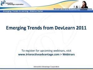 Emerging Trends in Learning Webinar Series Emerging Trends