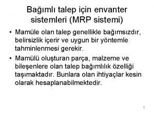 Baml talep iin envanter sistemleri MRP sistemi Mamle