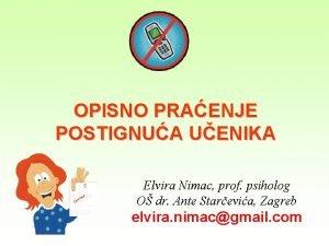 OPISNO PRAENJE POSTIGNUA UENIKA Elvira Nimac prof psiholog