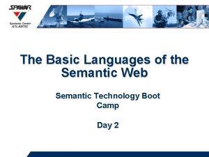 The Basic Languages of the Semantic Web Semantic