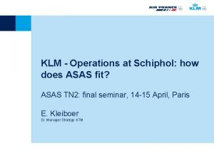 KLM Operations at Schiphol how does ASAS fit