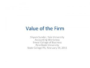 Value of the Firm Shyam Sunder Yale University