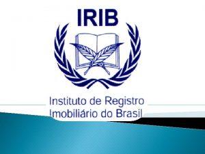 IRIB Quem Somos O Instituto de Registro Imobilirio