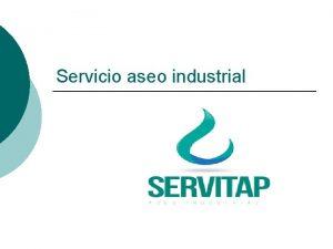Servicio aseo industrial Servicio de aseo industrial procedimientos
