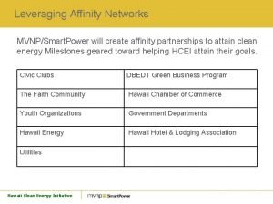 Leveraging Affinity Networks MVNPSmart Power will create affinity