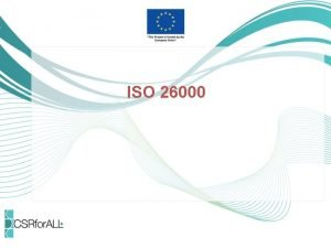 ISO 26000 What is ISO ISO International Organization
