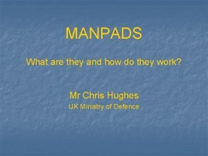 MANPADS What are they and how do they