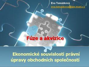 Eva Tomkov eva tomaskovalaw muni cz Fze a