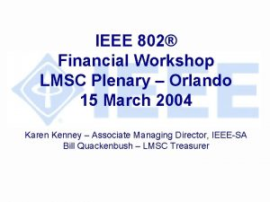 IEEE 802 Financial Workshop LMSC Plenary Orlando 15