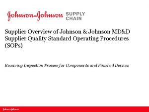 Supplier Overview of Johnson Johnson MDD Supplier Quality