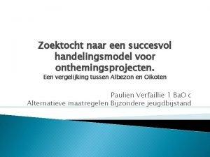 Zoektocht naar een succesvol handelingsmodel voor onthemingsprojecten Een