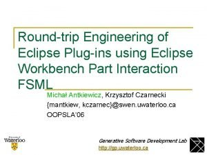 Roundtrip Engineering of Eclipse Plugins using Eclipse Workbench