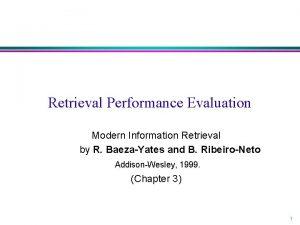 Retrieval Performance Evaluation Modern Information Retrieval by R
