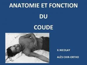 ANATOMIE ET FONCTION DU COUDE X NICOLAY ALS