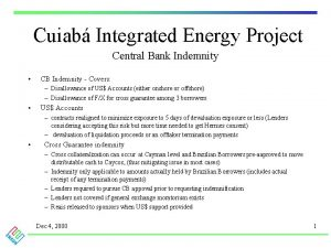 Cuiab Integrated Energy Project Central Bank Indemnity CB