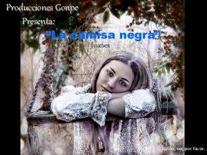 Producciones Gonpe Presenta La camisa negra Juanes Ratn