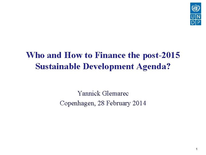 Who and How to Finance the post2015 Sustainable