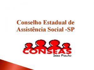 Conselho Estadual de Assistncia Social SP CONSELHO ESTADUAL